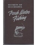 Secrets of Successful Fresh Water Fishing-1952 Outdoor Life - $7.50