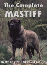 The Complete Mastiff (Book of the Breed) Baxter, Betty and Baxter, David image 1