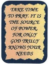 "Take Time To Pray It's A Source Of Power 3"" x 4"" Love Note Inspirational Sayings - $2.69"