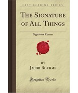Signature Of All Things: Signatura Rerum (Forgotten Books) By Jacob Boehme - $14.99