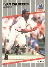 1989 Fleer # 493 Ivan Calderon White Sox * MLBJUN1 - $0.99