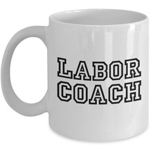 Labor Coach Midwife Mug Doula Coffee Tea Cup OBGYN Midwifery Gift Cerami... - $13.07+