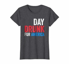 LoveShirt -  Day Drunk For America T-Shirt Drinking Fourth of July Gift Wowen - $19.95+