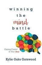 Winning the Mind Battle: Gaining Control of Your Soul [Paperback] Kylie ... - $6.99