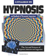 A Syllabus on Hypnosis: Art & Science of Hypnotic Induction & Suggestion... - $27.50