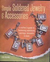 Simple Soldered Jewelry Accessories Crafter's Guide Fashion Necklaces Ha... - $19.99