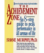 The Achievement Zone: An Eight-step Guide to Peak Performance Murphy, Shane - $14.00