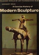 A Concise History of Modern Sculpture [Mass Market Paperback] Herbert Read