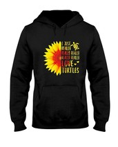 Sunflower I Just Really Really Love Turtles Hoodie Unisex Made in USA - $28.70+
