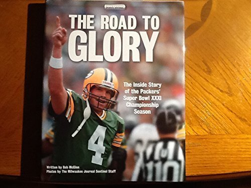 The Road to Glory: The Inside Story of the Packers' Super Bowl Xxxi Championship