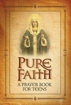 Pure Faith A Prayer Book for Teens Jason Evert - $12.81