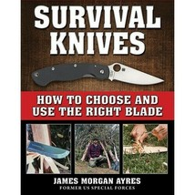 Survival Knives How To Choose/Use The Right Blade Book - $12.95