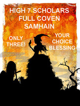 DISCOUNTS TO $108  2 LEFT OCT 31 HALLOWEEN 7 SCHOLAR FULL COVEN BLESSING MAGICK  - $54.00
