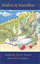 Shadows & Moonshine: Stories [Hardcover] [Apr 01, 2002] Joan Aiken and Pamela Jo