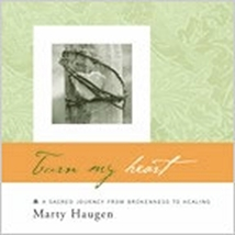 TURN MY HEART by Marty Haugen