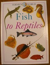 Fish to reptiles (Today's world) Bender, Lionel - $7.85