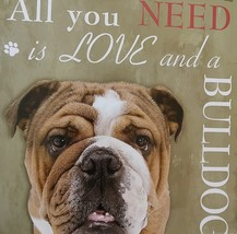 DOG LOVER PLAQUE All You Need is Love and a Bulldog 8x8 Wood Pet Wall Art image 2