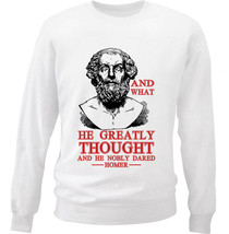 HOMER NOBLY DARED QUOTE - NEW WHITE COTTON SWEATSHIRT - $33.08