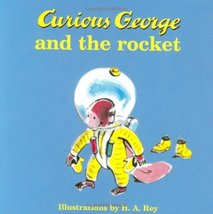 Curious George and the Rocket [Hardcover] Rey, H.A.