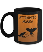 Attempted Murder Funny Wordplay Crow Animal Pun Humor Home Office Coffee... - $16.61+
