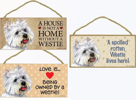"""Westie Dog Sign Plaque 10""""x5"""" House not Home, Spoiled Lives Here, Love A... - $10.95"""
