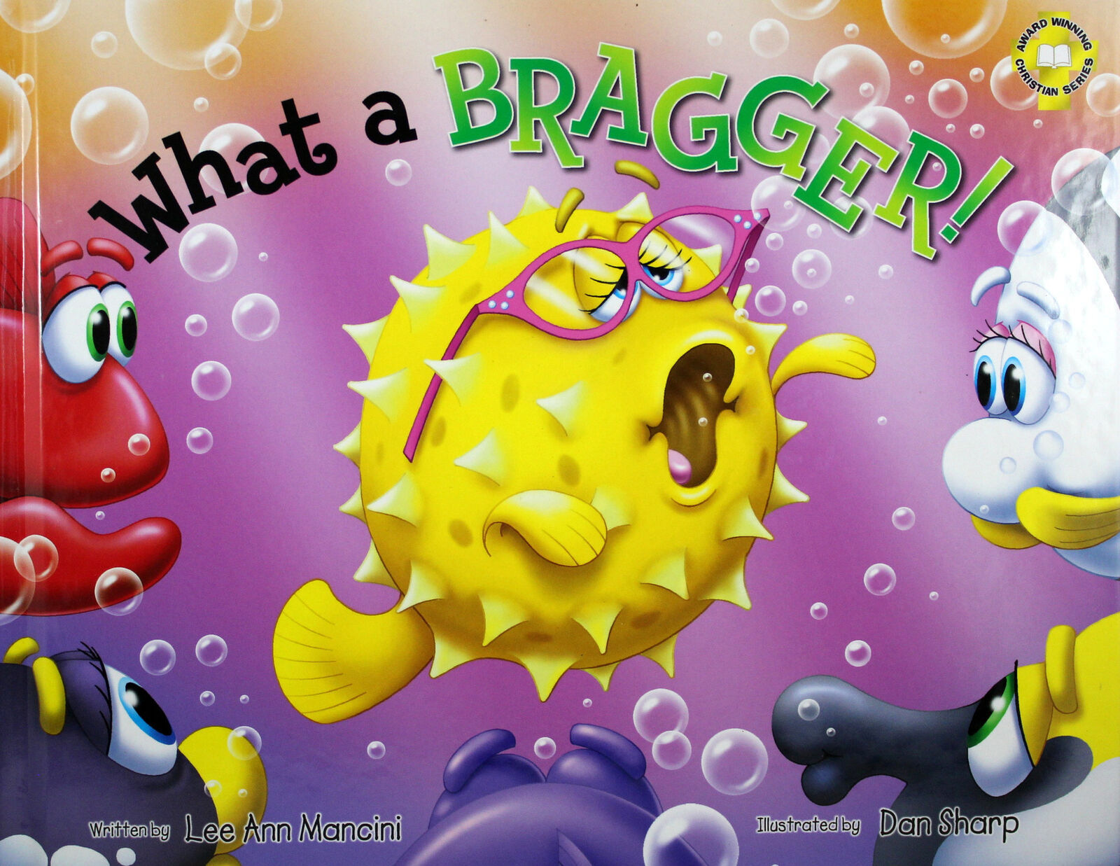 Primary image for What A Bragger Hardcover Book Adventures of the Sea Kids Award Winning Series
