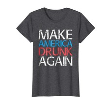 Brother Shirts - Make America Drunk Again T-Shirt Funny Fourth of July Gift Wowe - $19.95+