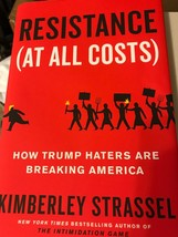Resistance (At All Costs) Trump by Kimberley Strassel  - $15.95