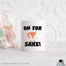 Fox Mug, For Fox Sake Mug, Fox Coffee Mug, Fox Gifts, Gifts For Animal L... - $14.99