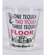 "One Tequila Two Tequila Three Tequila Floor Myrtle Beach Fl 2.25"" Shot G... - $7.20"