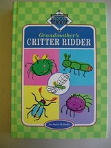 Grandmother's Critter Ridder (Grandmother's Kitchen Wisdom) [Hardcover] Myles H. - $4.00