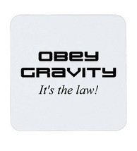 Obey Gravity It's The Law Funny Humour Science Geek Coaster Mat Cup Gift... - $5.14