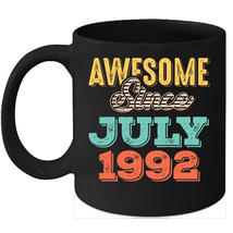 Awesome Since July 1992 Birthday 11oz Coffee Mug Gift Vintage Gifts - $15.95
