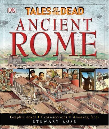 Ancient Rome: Tales of the Dead [Jul 07, 2005] Ross, Stewart and Bowden, Hugh
