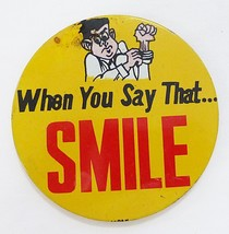 Vintage tin button pin humor When you say that SMILE made in Jap - $7.90