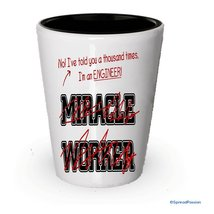 I'm a Engineer shot glass, Not a Miracle Worker - Funny gifts for Engine... - $9.75