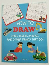 How to Draw Cars, Trucks, Planes and Other Things That Go! NEW DP Kids - $11.99