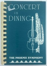 AZ 1995 Concert in Dining The Phoenix Symphony COOK BOOK SOUTHWESTERN RE... - $10.83