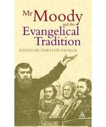 Mr. Moody and the Evangelical Tradition: The Legacy of D. L. Moody [Jun ... - $18.76