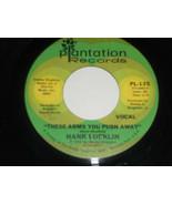 Hank Locklin NM These Arme Du Push Away 45 Baby I Need Pl-135 Plantation... - $19.76