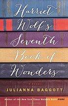 Harriet Wolf's Seventh Book of Wonders: A Novel Baggott, Julianna - $7.60