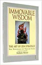 Immovable Wisdom The Art of Zen Strategy by Nobuko Hirose Softcover Book - $59.99