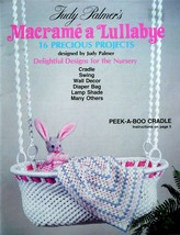 Macrame' a Lullabye 16 Precious Projects Designed by Judy Palmer 1981 - $7.55