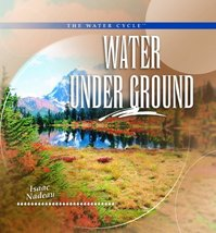 Water Under Ground [Library Binding] [Aug 01, 2003] Nadeau, Isaac - $18.89