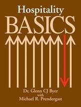 Hospitality Basics by Michael R. Prendergast , Glenn CJ Byer