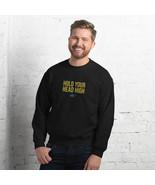 Hold Your Head High Unisex Sweatshirt - $34.50+