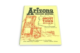 Arizona Treasure Hunter's Ghost Town Guide - $9.95
