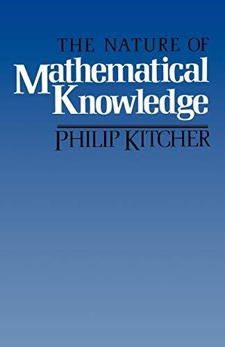 Primary image for The Nature of Mathematical Knowledge [Paperback] Kitcher, Philip