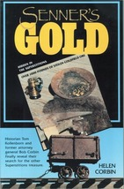 Senner's Gold ~ Lost & Buried Treasure - $16.95