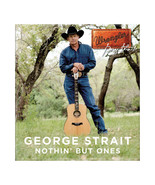 GEORGE STRAIT - NOTHIN' BUT ONES - 8 CLASSIC HITS NEW/SEALED CD - WRANGL... - $7.99